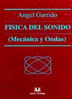 Fisica Del Sonido (mecanica Y Ondas) por Angel Garrido