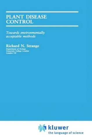 Plant Disease Control: Towards Environmentally Acceptable Methods by Richard N. Strange (1993-05-01)