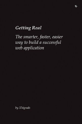 By Fried, Jason, Hansson, Heinemeier David, Linderman, Matthew Getting Real: The Smarter, Faster, Easier Way to Build a Successful Web Application (2009) Paperback