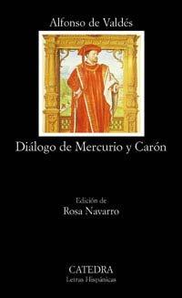 Diálogo de Mercurio y Carón: 458 (Letras Hispánicas)