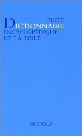 Petit dictionnaire encyclopédique de la bible par Collectif