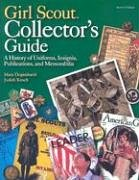Girl Scout Collector's Guide: A History of Uniforms, Insignia, Publications, and Memorabilia (Second Edition)