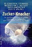 Zucker-Knacker: Das Ernährungskonzept der Zukunft. Dauerhafter Gewichtsverlust durch veränderten Umgang mit Zucker