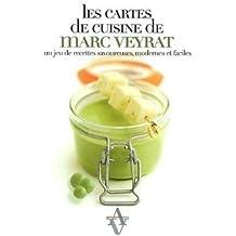 LES CARTES DE CUISINE DE MARC VEYRAT Un jeu de recettes savoureuses, modernes et faciles