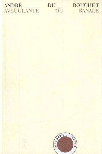 Aveuglante ou banale : Essais sur la poésie, 1949-1959