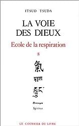 Ecole de la respiration, tome 8 : La Voie des dieux by Tsuda/Itsuo(1993-12-01)