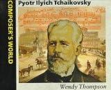 Composer's World Series: Pyotr Ilyich Tchaikovsky