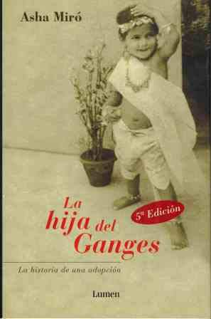 Hija del ganges, la (Vivencias) por Asha Miro