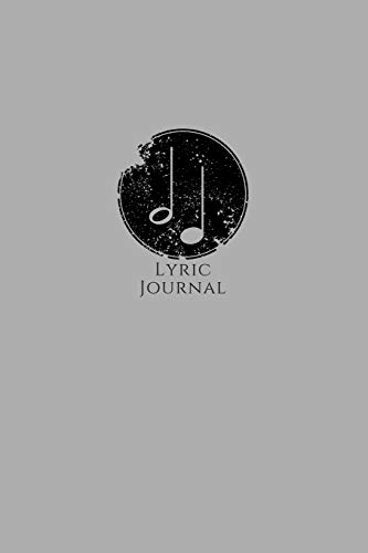 Lyric Journal: Songwriter's Notebook for Musicians Students and Music Lovers Gray with Black Grunge Music Notes (Teen Solo Black)