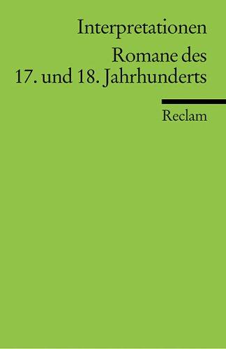 Interpretationen: Romane des 17. und 18. Jahrhunderts