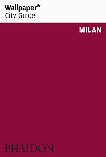 Wallpaper* City Guide Milan (Reise Wallpaper)