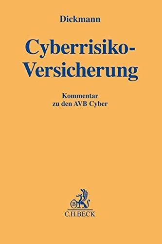 Cyberrisiko-Versicherung: Kommentar zu den Allgemeinen Versicherungsbedingungen für die Cyberrisiko-Versicherung (AVB Cyber) (Gelbe Erläuterungsbücher)