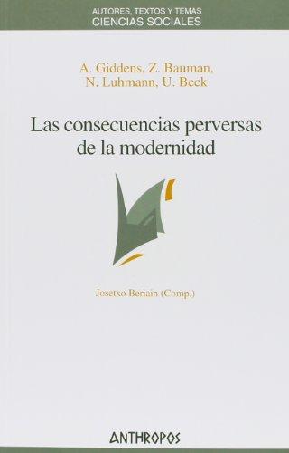Las Consecuencias Perversas Modernidad (Ciencias Sociales)