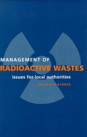 Management of Radioactive Wastes: Issues for Local Authorities