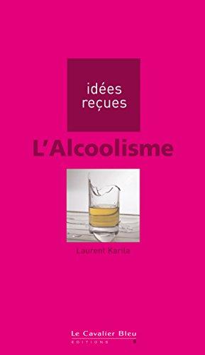 L'Alcoolisme: idées reçues sur l'alcoolisme