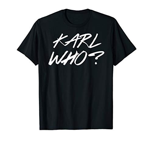 Karl Who Tshirt