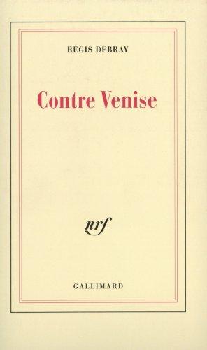 Contre Venise par Régis Debray