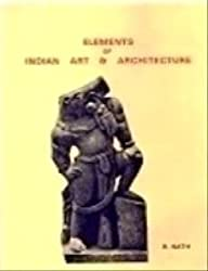 Elements of Indian Art and Architecture