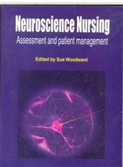 Neuroscience Nursing: Assessment and Patient Management