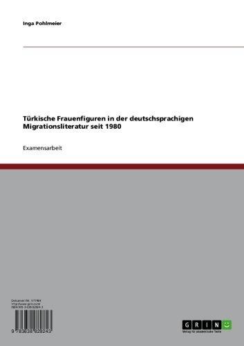 Türkische Frauenfiguren in der deutschsprachigen Migrationsliteratur seit 1980