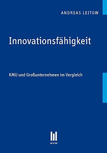 Innovationsfähigkeit: KMU und Großunternehmen im Vergleich (Beiträge zur Wirtschaftswissenschaft)