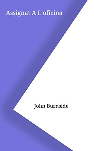Assignat A L'oficina (Catalan Edition) por John Burnside