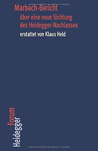 Marbach-Bericht über eine neue Sichtung des Heidegger-Nachlasses erstattet von Klaus Held (Heidegger Forum) (Neue Schwarz)