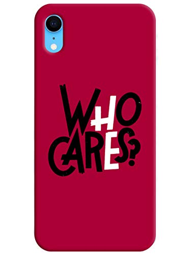 Humor Gang Who Cares QuotePrinted Hard Cases Design Mobile Back Cover for Apple iPhone Xr