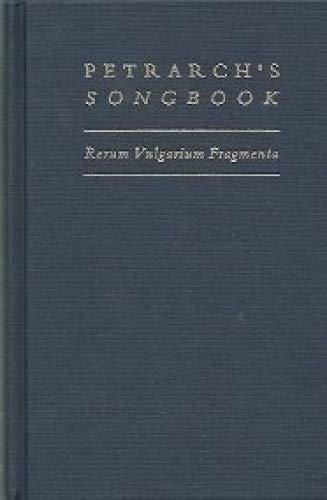Petrarch's Songbook: Rerum Vulgarium Fragmenta : A Verse Translation (MEDIEVAL AND RENAISSANCE TEXTS...
