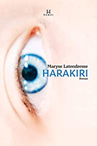 Harakiri par Maryse Latendresse