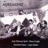 Asiklarimiz 2 - Asik Veysel, Musa Eroglu, Abdullah Papur, Asik Gülabi