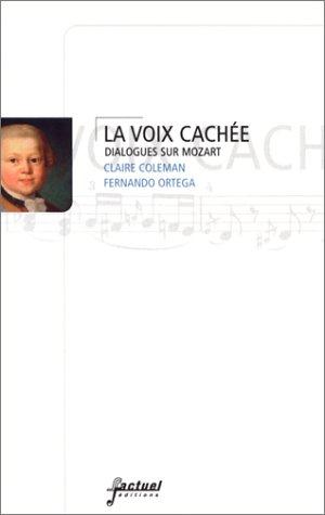 La Voix cachée : Dialogues sur Mozart