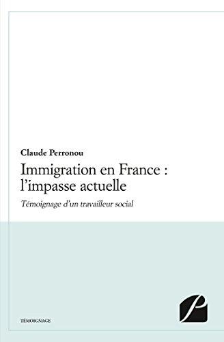 Immigration en France : l'impasse actuelle (Mémoires, Témoignages) par Claude Perronou