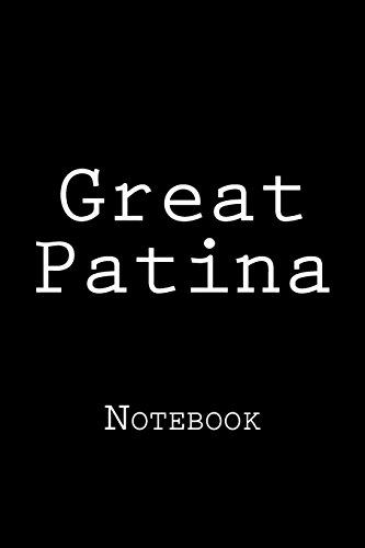 "Great Patina: Notebook, 150 lined pages, 6"" x 9\"", softcover"