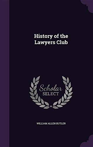 History of the Lawyers Club por William Allen Butler