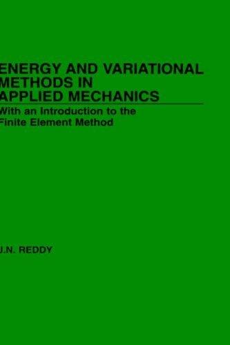 Energy and Variational Methods in Applied Mechanics by J. N. Reddy (1984-09-06)
