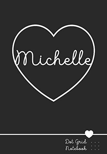 Michelle Dot Grid Notebook: Personalized Journal - Punktraster Notizbuch personalisiert mit Namen - Für Handwerk 11-jährige Mädchen