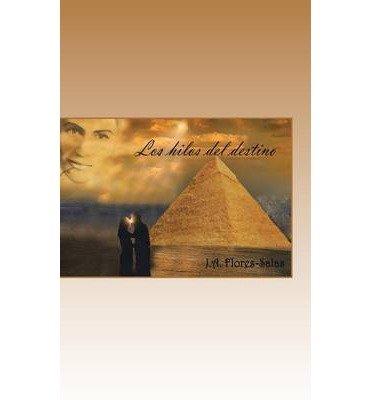 BY Salas, Jaime Antonio Flores ( Author ) [ LOS HILOS DEL DESTINO (SPANISH) ] Jul-2014 [ Hardcover ]