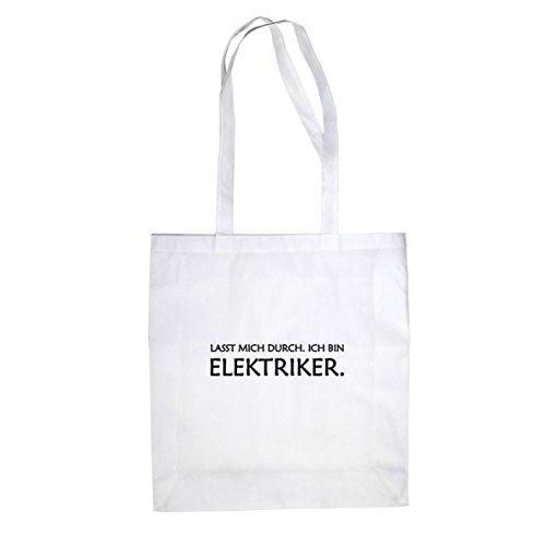Lasst mich durch. Ich bin Elektriker - Stofftasche / Beutel Weiß
