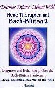 Neue Therapien mit Bach-Blüten 2 - Diagnose und Behandlung über die Bach-Blüten Hautzonen