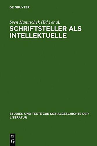 Schriftsteller als Intellektuelle: Politik und Literatur im Kalten Krieg (Studien und Texte zur Sozialgeschichte der Literatur, Band 73)