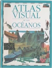 Atlas Visual De Los Oceanos/Oceans Atlas