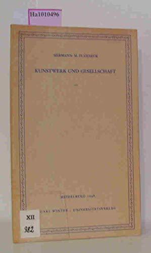 Kunstwerk und Gesellschaft. Eine Betrachtung über d. Wissenschaftsgedanken der Literaturgeschichtsschreibung.