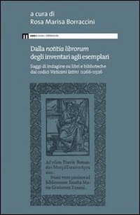 Dalla «notitia librorum» degli inventari agli esemplari. Saggi di indagine su libri e biblioteche dai codici vaticani latini 11266-11326