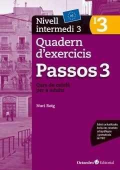 Passos 3. Quadern d'exercicis. Nivell intermedi 3: Nivell intermedi. Curs de català per a no catalanoparlants