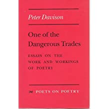 One of the Dangerous Trades: Essays on the Work and Workings of Poetry