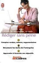 Rédiger sans peine : Lettres de motivation, e-mails...