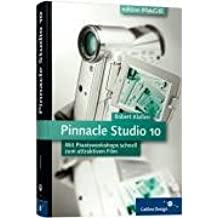 Pinnacle Studio 10: Mit Praxisworkshops schnell zum attraktiven Film – zu Studio 10 und Plus 10 (Galileo Design)