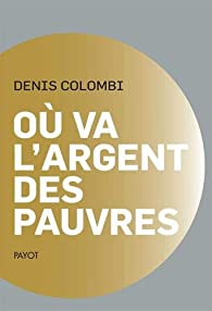 Où va l'argent des pauvres par Denis Colombi