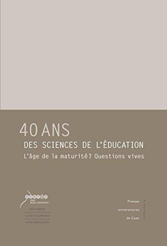 Couverture du livre 40 ans des sciences de l'éducation: L'âge de la maturité? Questions vives